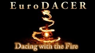 Eurodacer - Dancing with the fire