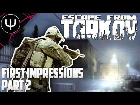 Escape From Tarkov — First Impressions — Part 2 — Multiplayer PvP Gameplay!