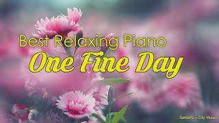 One Fine Day🧡 Best relaxing piano, Beautiful Piano Music | City Music