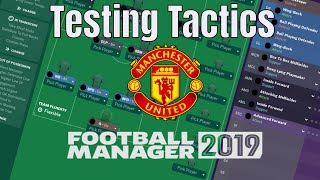 Football Manager 2019 | Testing Tactics | Manchester United | McGoobage | FM19