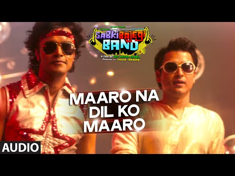 'Maaro Na Dil Ko Maaro' Full AUDIO Song | Sabki Bajegi Band | T-Series