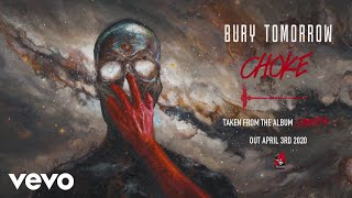 Bury Tomorrow - Choke (Visualiser)