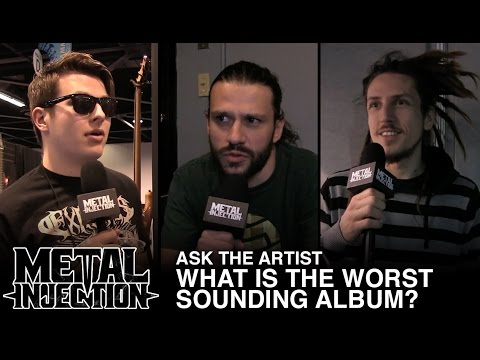 ASK THE ARTIST: What is The Worst Sounding Album?| Metal Injection