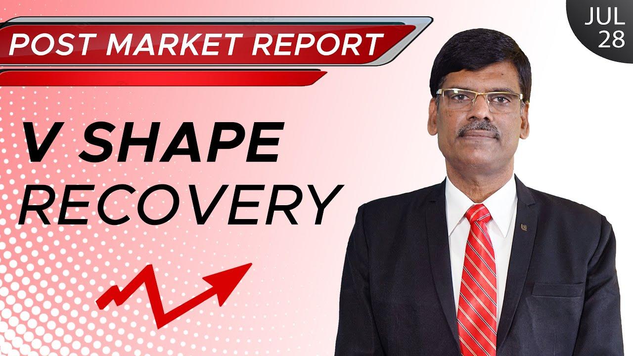 V Shape Recovery | Post Market Report 28-Jul-21