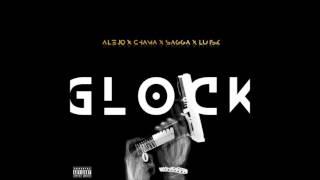 ¨GLOCK  ¨    Sagga X Alejo X Chama X LuisK