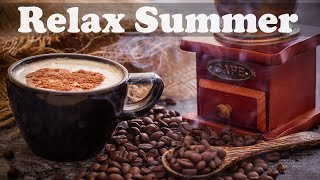 Relax Summer Coffee Jazz - Warm July Jazz Cafe Music for Stress Relief