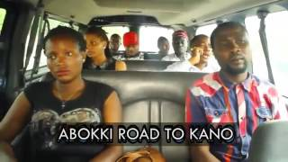 Aboki International; Road To Kano Exclusive Comedy
