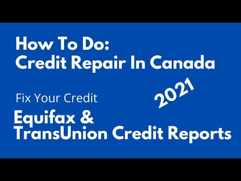 Credit Repair In Canada - Credit Reports - Things You Need To Know.