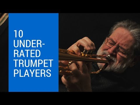 10 Underrated Trumpet Players Any Serious Musician Should Know