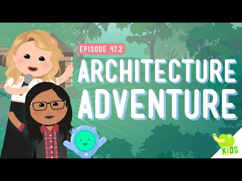 Architecture Adventure: Crash Course Kids #47.2