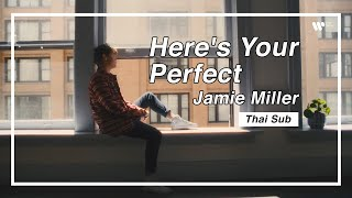 Download [Sub Thai] Jamie Miller - Here's Your Perfect