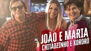 João e Maria - Chitãozinho e Xororó Ft. Ana Clara
