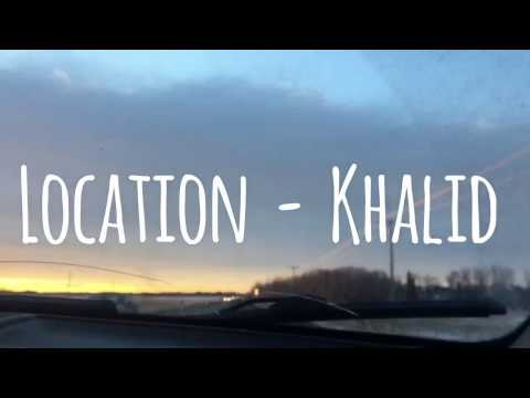 Location - Khalid (lyric video)