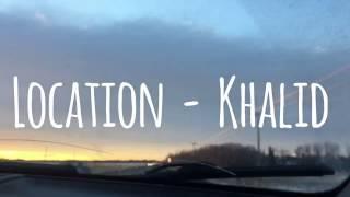 Location - Khalid (lyric Mp3)