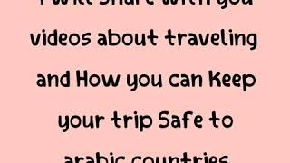 How can i Travel to arabic countries and be safe