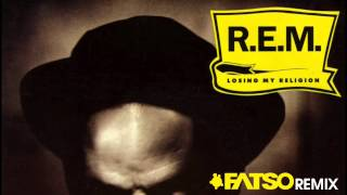 R.E.M. - Losing My Religion (Fatso Remix)