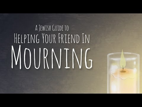 Jewish Guide to Shiva Practices and Helping Your Friend in Mourning