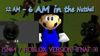 12 AM a 6 AM en The Nutshell (Versión SM64 y ROBLOX) [FNAF 3]