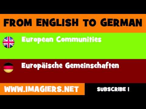 FROM ENGLISH TO GERMAN = European Communities