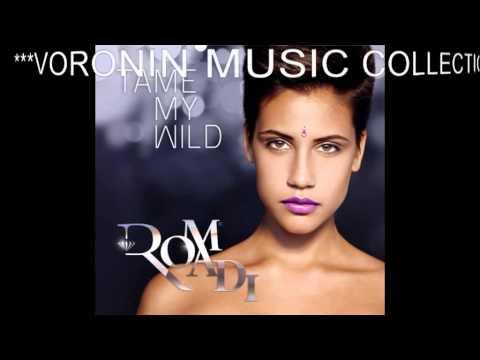 Клип Romadi - Romadi - Tame My Wild