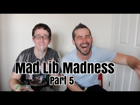 Mad Lib Madness Pt 5