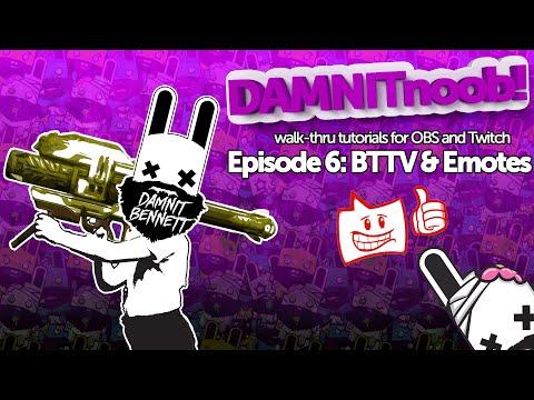 DAMNITnoob! Episode 6: Better Twitch TV & Emotes
