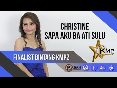 BintangKMP2 | Christine | Sapa Aku Ba Ati Sulu