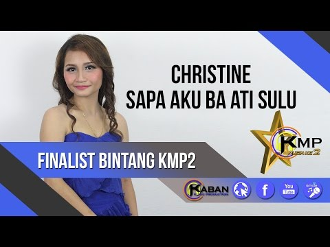 BintangKMP2   Christine   Sapa Aku Ba Ati Sulu