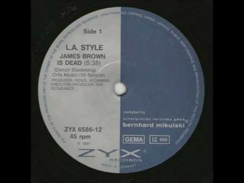 LA Style  James Brown Is Dead Original Mix 12 Vinyl