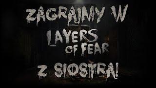 [ZAGRAJMY W] Outlast (tak naprawdę Layers of Fear) z siostrą!