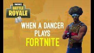 Fortnite | when a dancer plays Fortnite