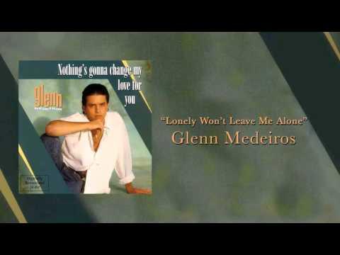 Glenn Medeiros - Love Won't Leave Me Alone