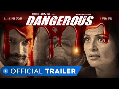 Dangerous | Official Trailer | Bipasha Basu | Karan Singh Grover | MX Player