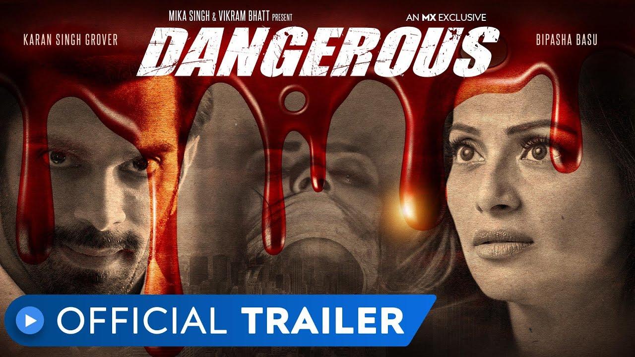 Dangerous | Official Trailer | Bipasha Basu | Karan Singh Grover | MX Player