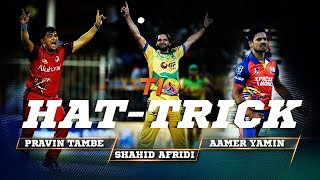 T10 Hat-tricks!!! Pravin Tambe, Shahid Afridi & Aamer Yamin...