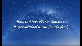 Video How to Move iTunes Movies to External Hard Drive for Playback download MP3, 3GP, MP4, WEBM, AVI, FLV Februari 2018