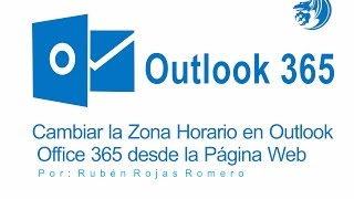Cambiar la zona Horario en Outlook Office 365 desde la pagina web
