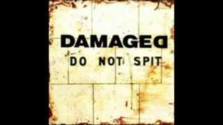 Watch Damaged Dont Spit video