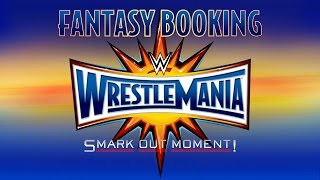 Fantasy Booking WWE WrestleMania 33 PPV Event Card Matches Road to WrestleMania 2017