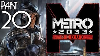 Metro 2033 Redux Gameplay Part 20 - Final - Walkthrough Let