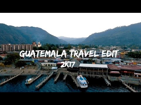 Guatemala | Travel Edit 2017 |