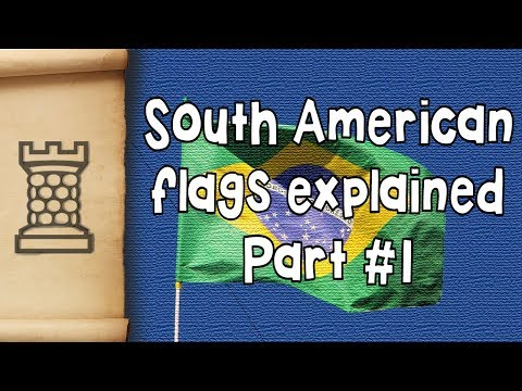 Flags of South America Explained