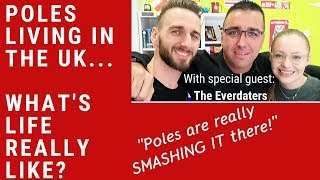 Poles in the U.K.  What's Life Really Like? (with the Everdaters!) : Episode 55