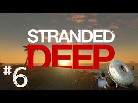 Stumpt Plays - Stranded Deep - #6 - Deep Sea Exploration!