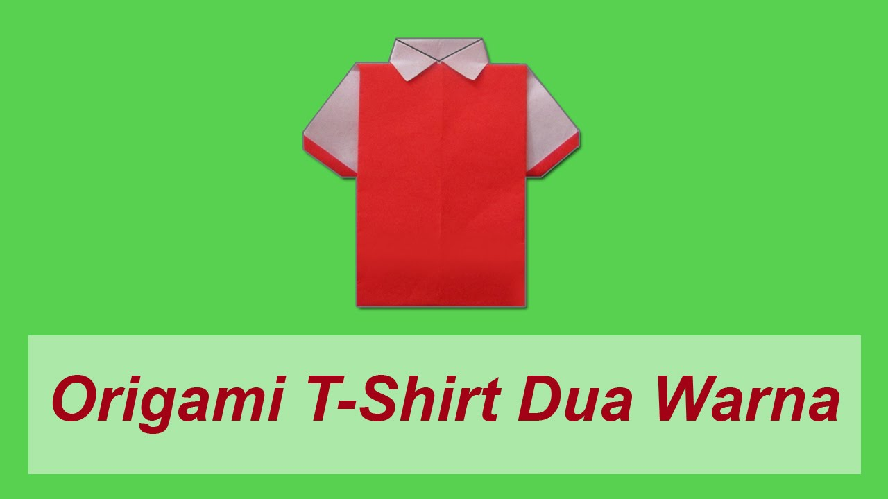 Cara Membuat Origami Baju T Shirt Dua Warna Youtube