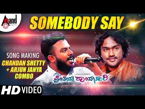 Somebody Say | Chandan Shetty | Kannada New Song | Preethiya Raayabhari | Arjun Janya