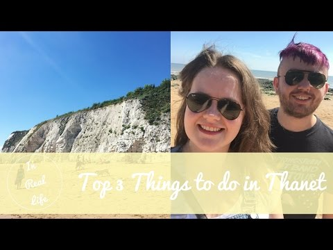 Three Things to do in Thanet!