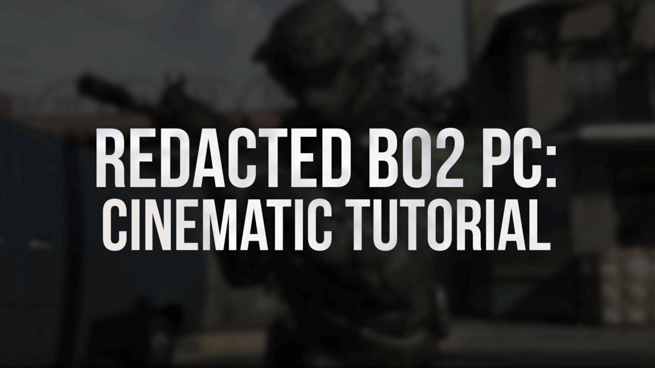 REDACTED BO2 PC CINEMATIC TUTORIAL  by Vey