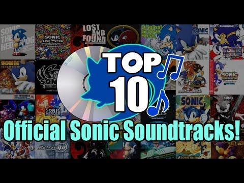 Top 10 Official Sonic Soundtracks! - Piplupfan77