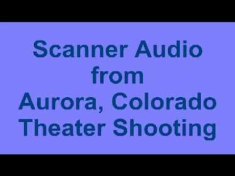 Scanner Audio from Aurora Theater Shooting